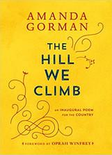 THE HILL WE CLIMB by Amanda Gorman  $15.99 hardcover 9780593465271