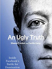 AN UGLY TRUTH by Sheera Frenkel and Cecilia Kang  $29.95 hardcover 9780062960672