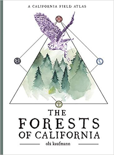 THE FORESTS OF CALIFORNIA by Obi Kaufmann  $55.00 paperback 9781597144797