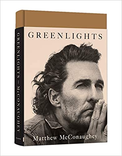 GREENLIGHTS by Matthew McConaughey  $30.00 hardcover 9780593139134