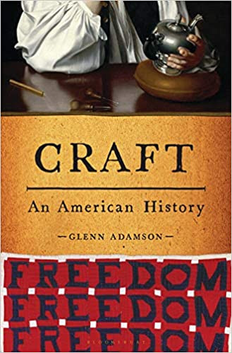 CRAFT by Glenn Adamson  $30.00 hardcover 9781635574586