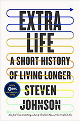 EXTRA LIFE by Steven Johnson  $28.00 hardcover 9780525538851