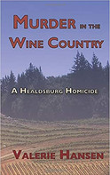 MURDER IN THE WINE COUNTRY by Valerie Hansen  $12.95 paperback 9780999198995