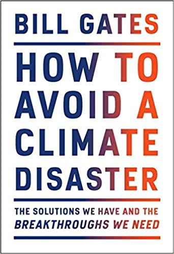 HOW TO AVOID A CLIMATE DISASTER by Bill Gates  $26.95 hardcover 9780385546133