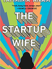 THE STARTUP WIFE by Tahmima Anam  $26.00 hardcover 9781982156183