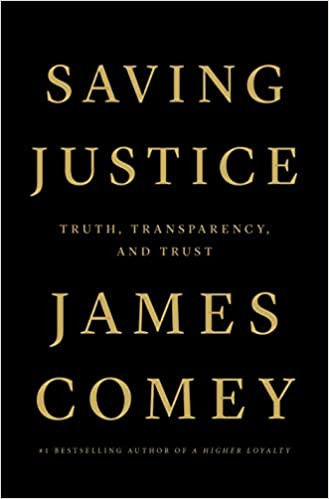 SAVING JUSTICE by James Comey  $29.99 hardcover 9781250799128