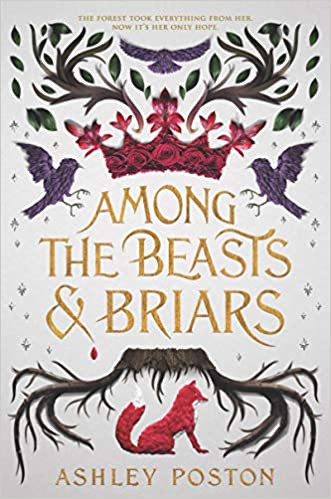 AMONG THE BEASTS AND BRIARS by Ashley Po
