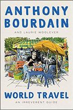 WORLD TRAVEL by Anthony Bourdain  $35.00 hardcover 9780062802798