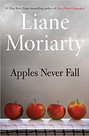 APPLES NEVER FALL by Liane Moriarty  $28.99 hardcover 9781250220257