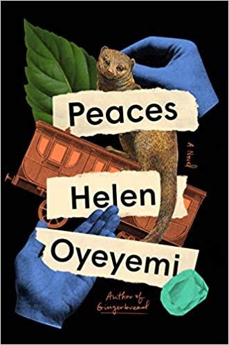 PEACES by Helen Oyeyemi  $27.00 hardcover 9780593192337
