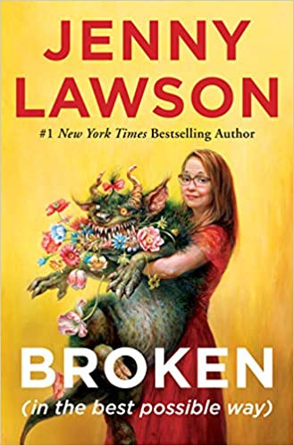BROKEN by Jenny Lawson  $27.99 hardcover 9781250077035