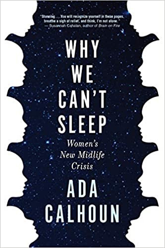 WHY WE CAN'T SLEEP by Ada Calhoun  $16.00 paperback 9780802148575