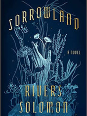 SORROWLAND by Rivers Solomon  $27.00 hardcover 9780374266776