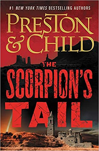 THE SCORPION'S TAIL by Preston and Child  $29.00 hardcover 9781538747278