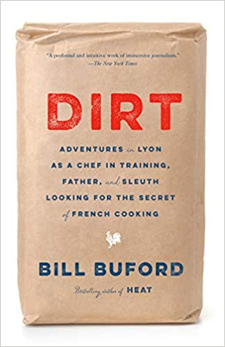 DIRT by Bill Buford  $17.00 paperback 9780307455802