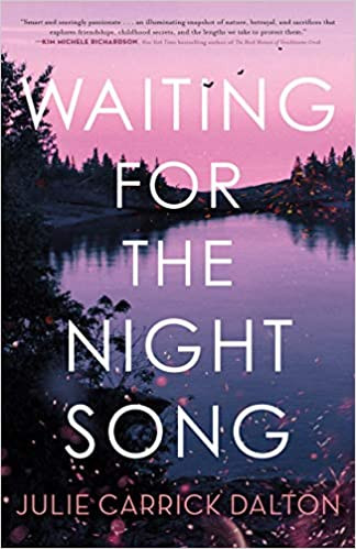 WAITING FOR THE NIGHT SONG by Julie Carrick Dalton  $26.99 hardcover 9781250269188