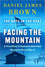 FACING THE MOUNTAIN by Daniel James Brown  $30.00 hardcover 9780525557401