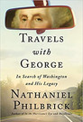 TRAVELS WITH GEORGE by Nathaniel Philbrick  $30.00 hardcover 9780525562177