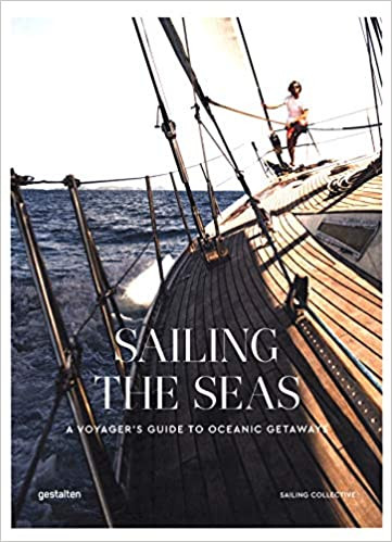 SAILING THE SEAS by Gestalten  $60.00 hardcover 9783899559972