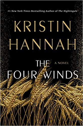 THE FOUR WINDS by Kristin Hannah  $28.99 hardcover 9781250178602