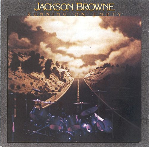 RUNNING ON EMPTY Jackson Browne