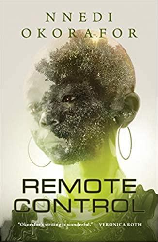 REMOTE CONTROL by Nnedi Okorafor  $19.99 hardcover 9781250772800