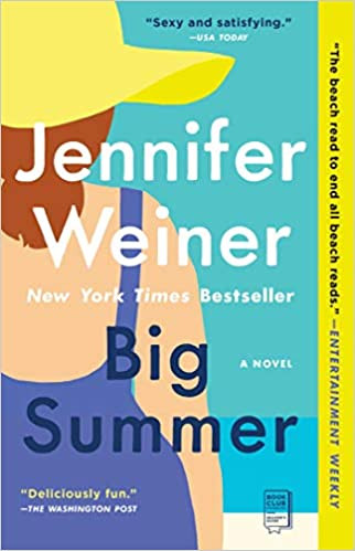 BIG SUMMER by Jennifer Weiner  $17.00 paperback 9781501133527