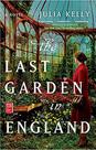 THE LAST GARDEN IN ENGLAND by Julia Kelly  $16.99 paperback 9781982107833