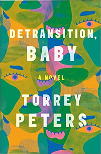 DETRANSITION BABY by Torrey Peters  $27.00 hardcover 9780593133378