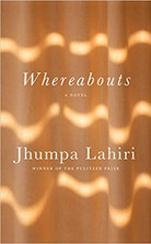 WHEREABOUTS by Jhumpa Lahiri  $24.00 hardcover 9780593318317