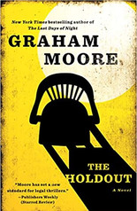 THE HOLDOUT by Graham Moore  $17.00 paperback 9780399591792