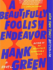 A BEAUTIFULLY FOOLISH ENDEAVOR by Hank Green  $17.00 paperback 9781524743499