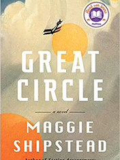 GREAT CIRCLE by Maggie Shipstead  $28.95 hardcover 9780525656975