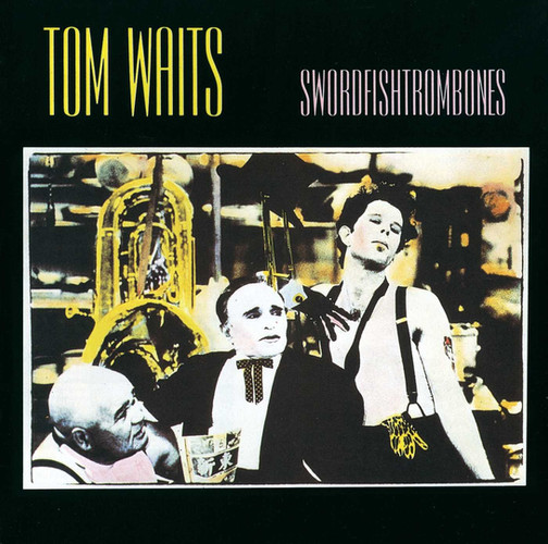 SWORDFISHTROMBONES Tom Waits