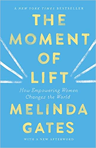 THE MOMENT OF LIFT by Melinda Gates  $17.99 paperback 9781250257727