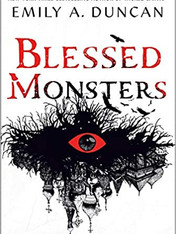 BLESSED MONSTERS by Emily A Duncan.jpg