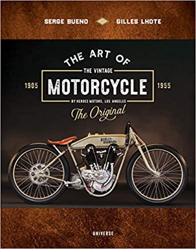 THE ART OF THE VINTAGE MOTORCYCLE by Serge Bueno & Gilles Lhote  $45.00 hardcover 9780789339546