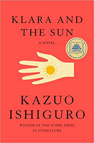 KLARA AND THE SUN by Kazuo Ishiguro  $28.00 hardcover 9780593318171