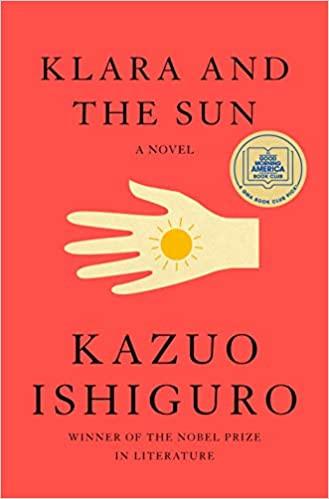KLARA AND THE SUN by Kazuo Ishiguro  $28.00 hardcover 9780593318171
