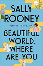 BEAUTIFUL WORLD WHERE ARE YOU by Sally Rooney  $28.00 hardcover 9780374602604