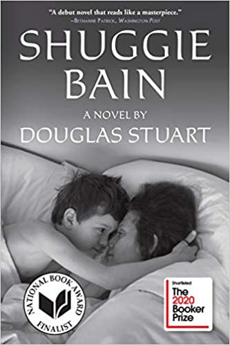 SHUGGIE BAIN by Douglas Stuart  $17.00 paperback 9780802148506