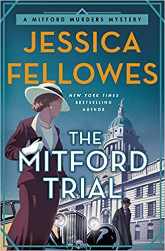 THE MITFORD TRIAL by Jessica Fellowes  $27.99 hardcover 9781250316837