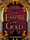 THE EMPIRE OF GOLD by S A Chakraborty  $18.99 paperback 9780062678171