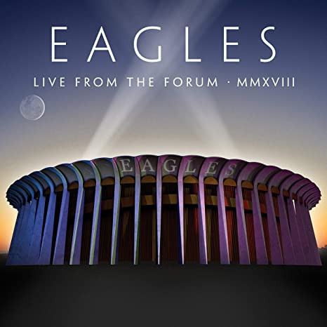 LIVE FROM THE FORUM MMXVIII The Eagles