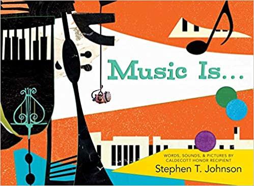 MUSIC IS... by Stephen T. Johnson.jpg