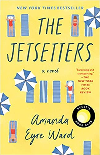 THE JETSETTERS by Amanda Eyre Ward  $17.00 paperback 9780399181917