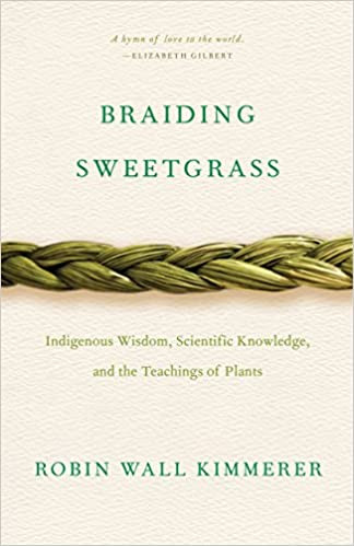 BRAIDING SWEETGRASS by Robin Wall Kemmerer  $18.00 paperback 9781571313560