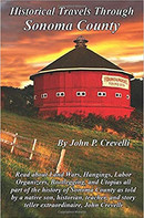 HISTORICAL TRAVELS THROUGH SONOMA COUNTY by John Crevelli  $13.95 paperback 9781726242585