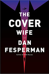 THE COVER WIFE by Dan Fesperman  $27.00 hardcover 9780525657835