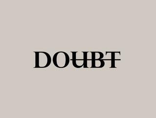 Doubt - Monday Musing, April 12, 2021